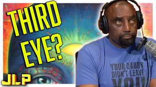 JLP  & his Experts on... Is Your Third Eye Open?