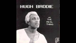 Hugh Brodie - Since My Baby Left Me (Standing Alone)