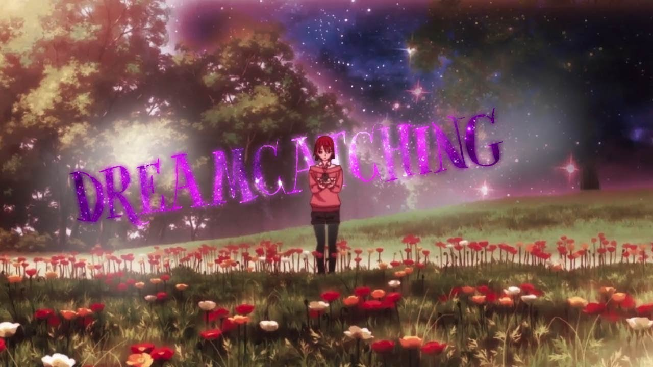 [AMV] Dreamcatching - i own nothing