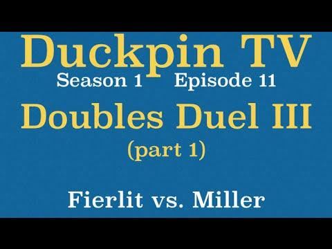 Duckpin TV 111: Doubles Duel III, part 1 - Fierlit vs. Miller