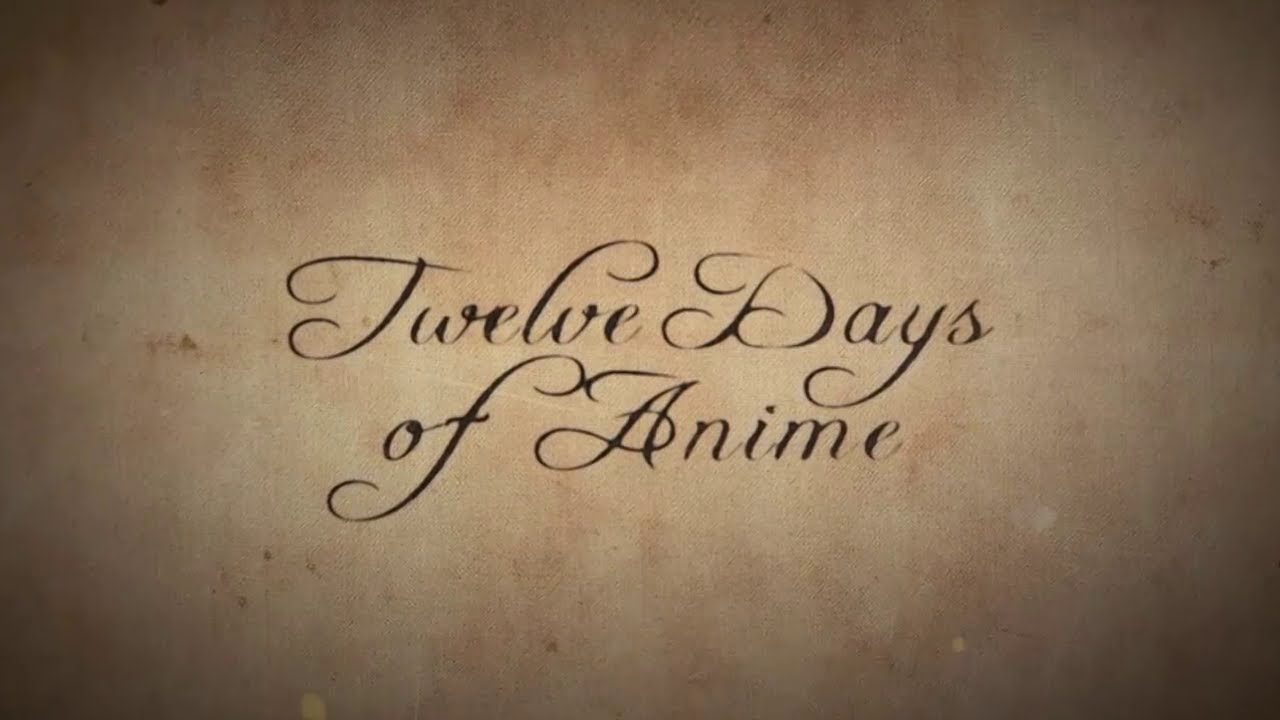 Twelve Days of Anime - AnimeArchived joins the game - Twelve Days of Anime - AnimeArchived joins the game