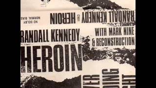 Randall Kennedy With Mark Nine & Reconstruction - Heroin