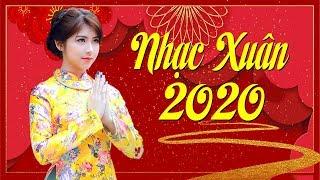 Nhạc Xuân 2020 Remix Quá Rực Rỡ - Ca Nhạc sôi động chào đón Tết Canh Tý