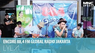 LYLA - ENCORE (ENTERTAINMENT CORNER) GLOBAL RADIO JAKARTA