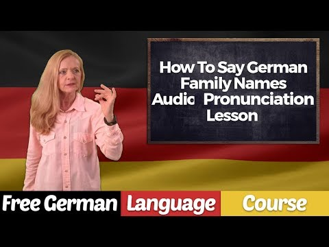 How To Say German Family Names Audio Pronunciation Lesson - A11