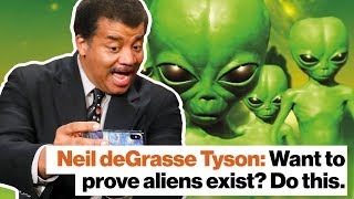 Neil deGrasse Tyson: Want to prove aliens exist? Do this