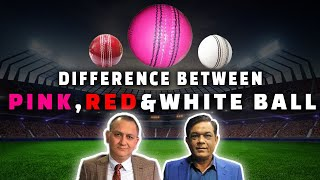 Pink Ball is tricky | Difference between Pink, Red & White Ball