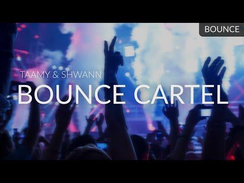 TAAMY & Shwann - Bounce Cartel