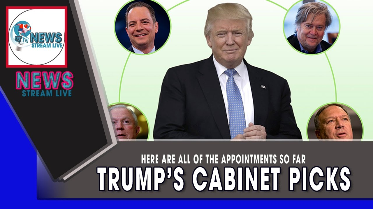 News Stream Live - Trump's cabinet picks-here are all of the ...