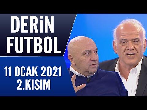 Derin Futbol 11 Ocak 2021 Kısım 2/2