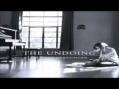 Steffany Gretzinger - The Undoing (Full Album 2014)