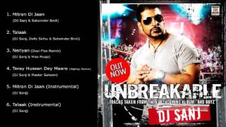 UNBREAKABLE DJ SANJ FULL SONGS JUKEBOX