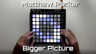 Matthew Parker - Bigger Picture (Just a Gent Remix) || Launchpad MKII Performance