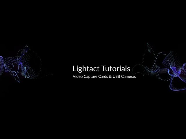 Video capture cards and USB cameras (Webcameras) | Lightact