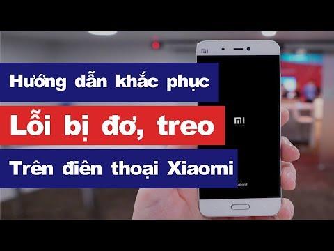 Hướng dẫn khắc phục lỗi điện thoại Xiaomi bị đơ, treo