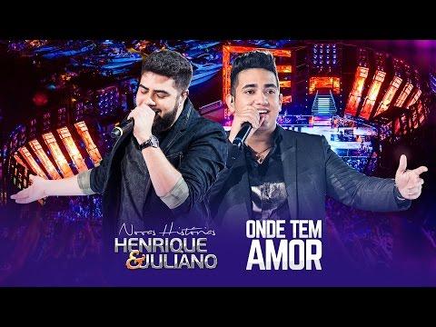 Henrique e Juliano - Onde Tem Amor - DVD Novas...