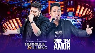 Henrique e Juliano - Onde Tem Amor - DVD Novas Histórias - Ao vivo em Recife thumbnail