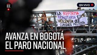 EN VIVO Avanza el Paro Nacional en Bogotá: Primeras protestas en la Plaza de Bolivar