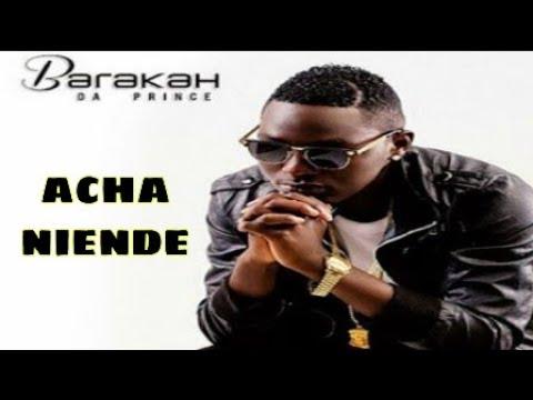 Barakah Da Prince   Acha Niende Official lyrics