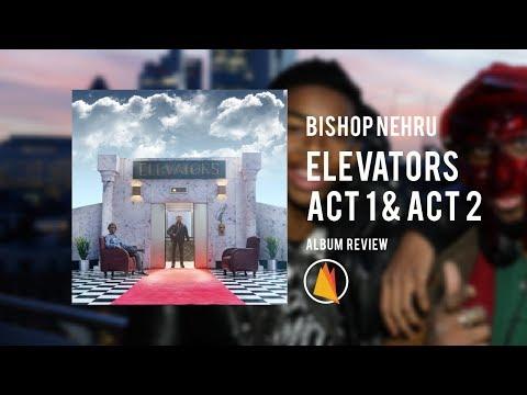 Bishop Nehru - Elevators: Act I & Act II  | ALBUM REVIEW