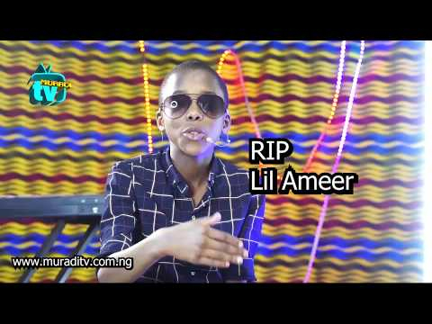 ArewaLoarded TV - Late Lill Ameer