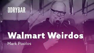 Weird People At Walmart. Mark Poolos