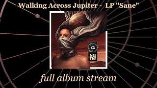 """Walking Across Jupiter -  LP """"Sane"""" (full album stream)"""