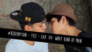 #Redemption - T02 - Cap. 04: What Kind Of Man (Serie Gay)