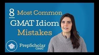 The 8 Most Common GMAT Idioms Mistakes