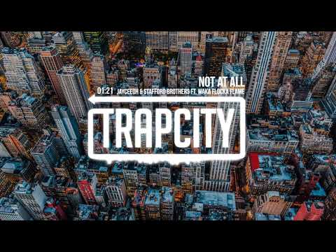 Jayceeoh & Stafford Brothers ft. Waka Flocka Flame - Not At All