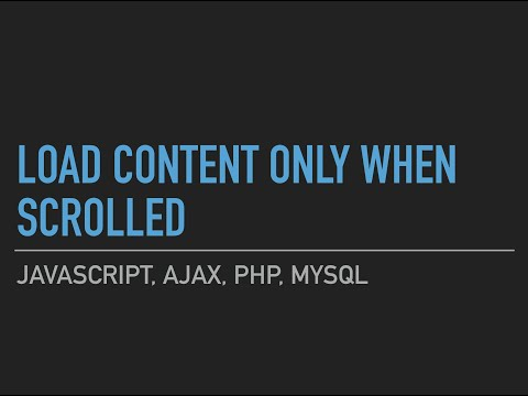 Load Content Only When Scrolled (Web Optimization) - AJAX, Javascript, PHP & MySQL