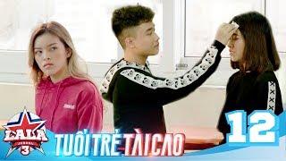 LA LA SCHOOL | TẬP 12 | Season 3 : TUỔI TRẺ TÀI CAO | Phim Học Đường Âm Nhạc 2019