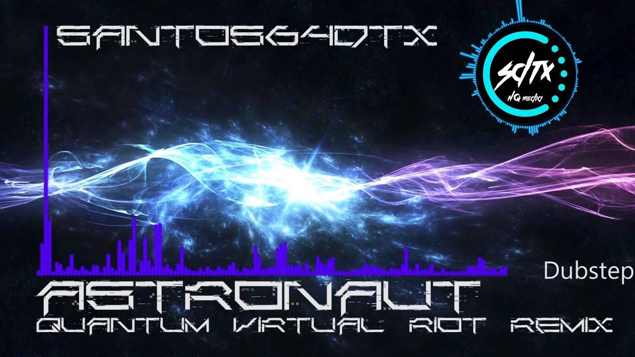 [Dubstep] : Astronaut Quantum Virtual Riot Remix - YouTube