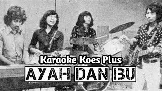 Download Lagu Karaoke Koes Plus - Ayah dan Ibu | Wisnu Himawan mp3