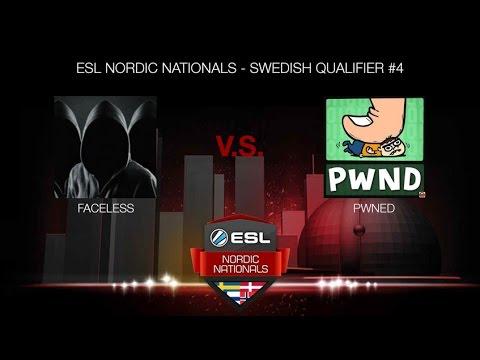 Faceless vs. pwned (ESL NORDIC NATIONALS - SWEDISH QUALIFIER #4)