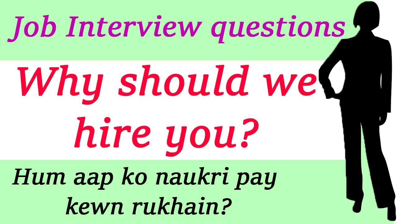 Why Should We Hire You? Interview Tips Skills, Best Answer In Hindi, Urdu  Why Should I Hire You