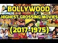 Bollywood Highest Grossing Movies Of All Time - 2017 to 1975