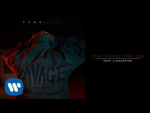 Tank - Stay Where You Are (feat. J Valentine) [Official Audio]