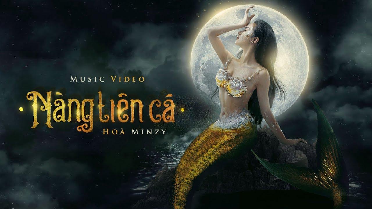 Nàng Tiên Cá (NTC) – Hòa Minzy  | Official Music Video