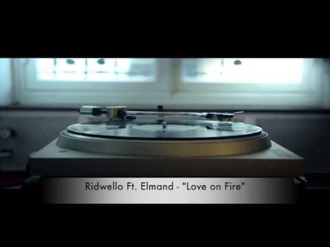 Ridwello Ft  Elmand - Love On Fire [Lyric Video]