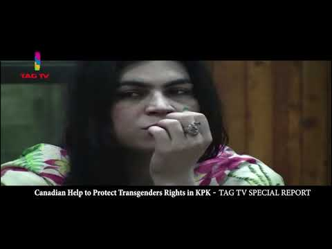 Canadian Help to Protect Transgender Rights in KPK, Pakistan - @TAGTV  Special Report
