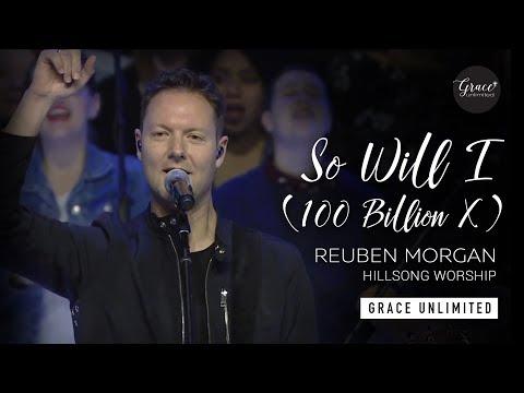So Will I (100 Billion X) - What A Beautiful Name - Reuben Morgan - Hillsong Church