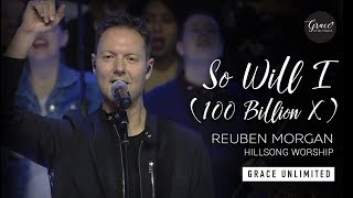 So Will I (100 Billion X) - What A Beautiful Name - Reuben Morgan - Hillsong Church