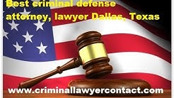 Find best criminal defense attorney, lawyer, law firms Dallas, Texas, United States