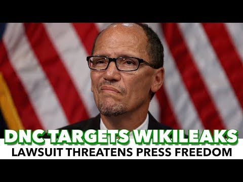 DNC Lawsuit Against WikiLeaks Threatens Press Freedom