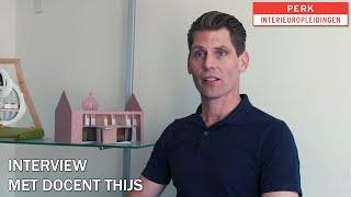 Interview docent Thijs - Perk Interieuropleidingen