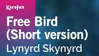 Karaoke Free Bird (Short version) - Lynyrd Skynyrd *