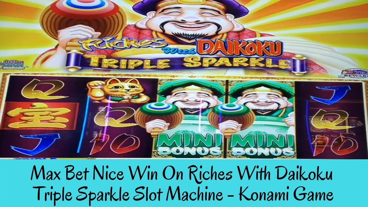 Download MAX BET NICE WIN ON RICHES WITH DAIKOKU TRIPLE SPARKLE SLOT MACHINE - KONAMI GAME- SunFlower Slots