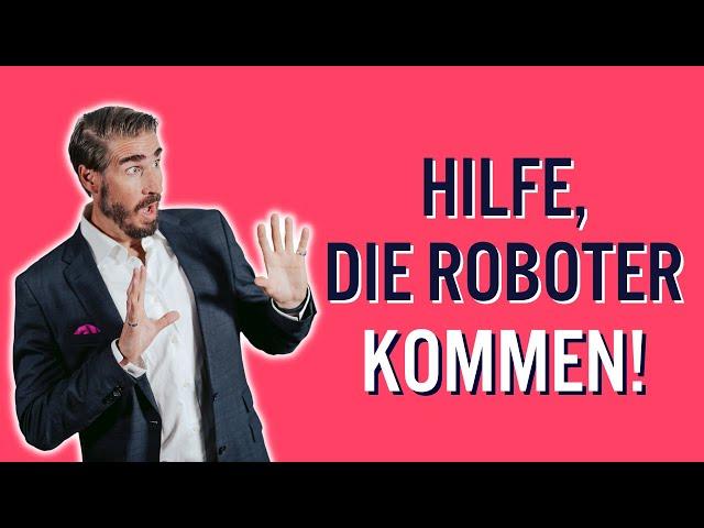 Die Roboter kommen: Warum auch DEIN Job in Gefahr ist