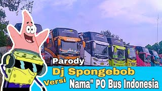 "Download Lagu PARODY DJ SPONGEBOB VERSI NAMA"" BUS INDONESIA mp3"